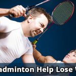 Does Badminton Help Lose Weight?